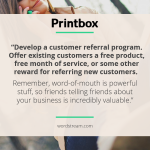 Develop a customer referral program