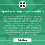 Expand your range of photo products