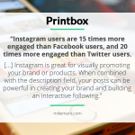 Instagram - great for visually promoting brand